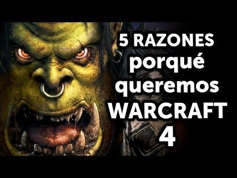 5 Buenas razones porqué - Queremos Warcraft 4