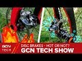 Road Bikes With Disc Brakes: Hot Or Not? | GCN Tech Show Ep. 70