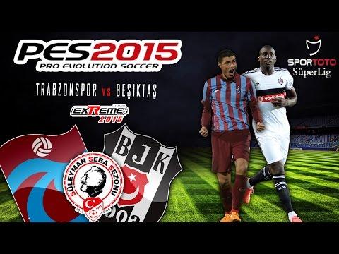 Trabzonspor vs Beşiktaş   Spor Toto Süper Lig   DERBI   PES 2015