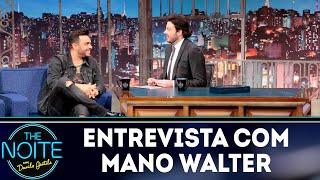 Baixar Entrevista com Mano Walter | The Noite (05/10/18)