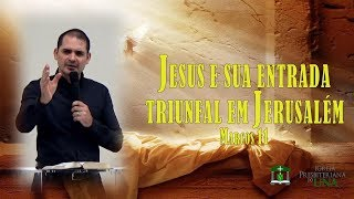 Marcos 11 - Pr. Ciro de Menezes