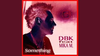 Something (feat. Mika M.)