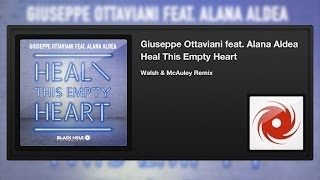 Giuseppe Ottaviani featuring Alana Aldea - Heal This Empty Heart (Walsh & McAuley Remix)