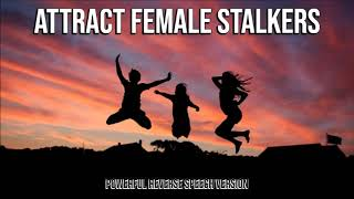 Females Stalk You - Subliminal REVERSE SPEECH VERSION Audio