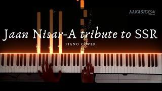 Jaan Nisar | Piano Cover | Arijit Singh | Aakash Desai