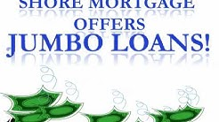 Shore Mortgage~ Talk to Executive Loan Officer , Sam Reda, About Jumbo Loans Today!