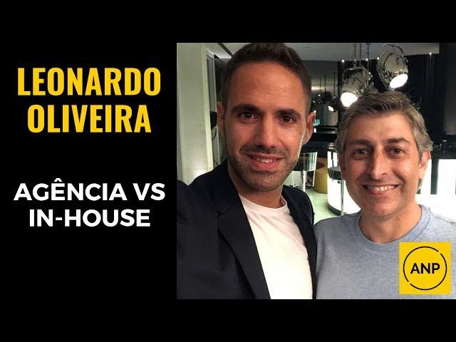 #34 Leonardo Oliveira sobre AGÊNCIA VS IN-HOUSE