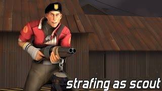 TF2 Advice : Strafing As Scout