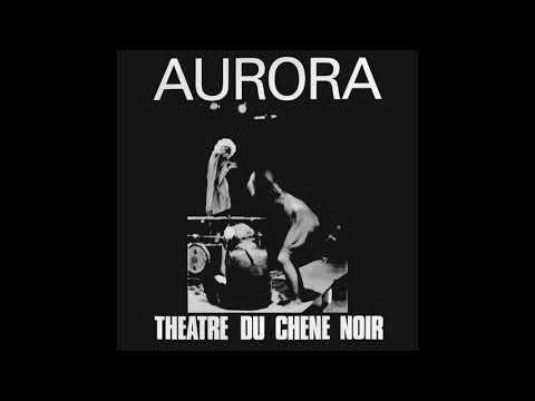 Théâtre Du Chêne Noir D'Avignon - Aurora (1971) FULL ALBUM