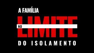 A Família no Limite do isolamento: Parte 4 - Implicância Constante