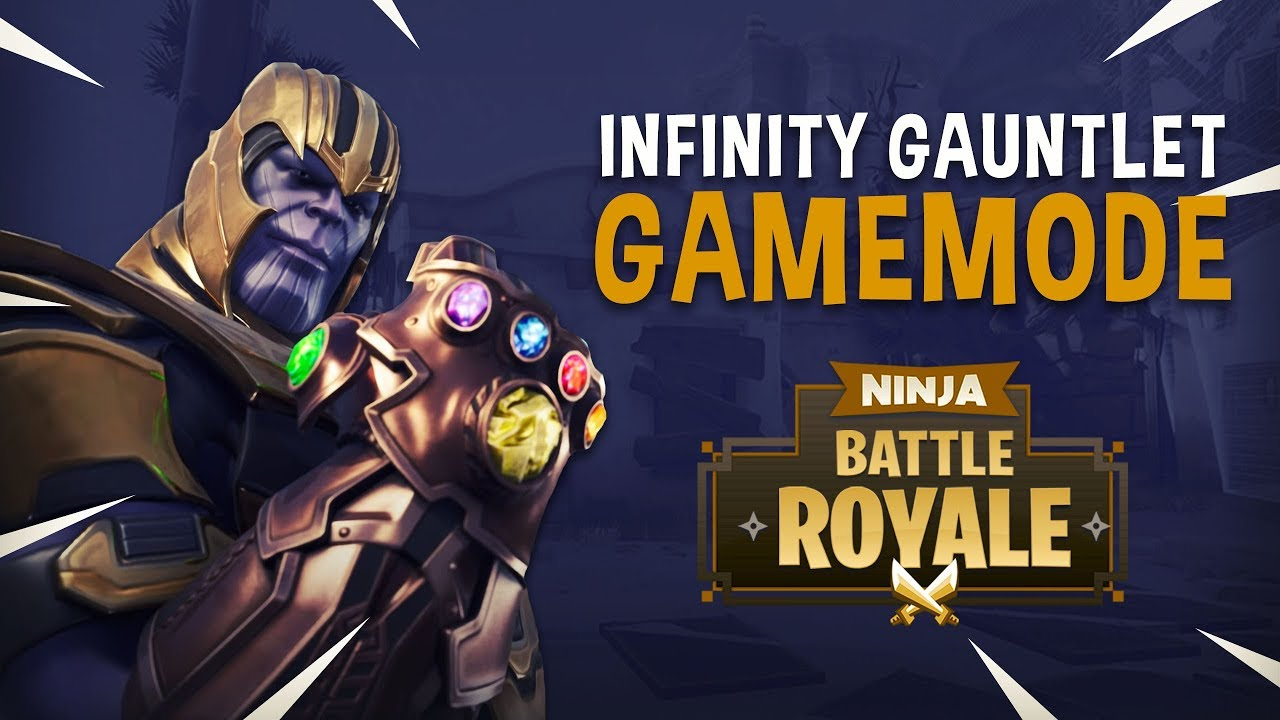 Infinity Gauntlet Game Mode Fortnite Battle Royale Gameplay