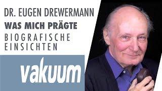 Eugen Drewermann: Was mich prägte - Biografische Einsichten   Gespräch mit Peter Jost   VAKUUM