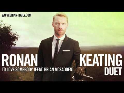 Ronan Keating - To Love Somebody (feat. Brian McFadden)