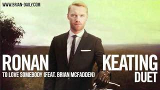 Ronan Keating - To Love Somebody (feat. Brian McFadden) http://bria...