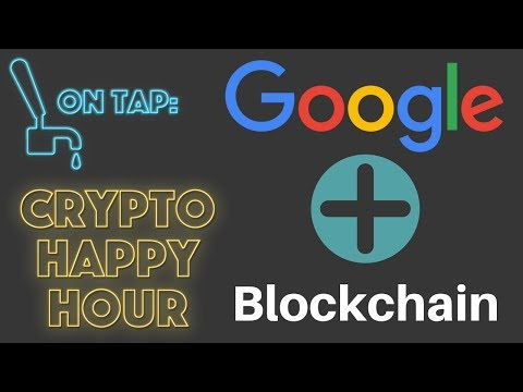 Crypto Happy Hour - Google and the Blockchain, Markets Holding Steady