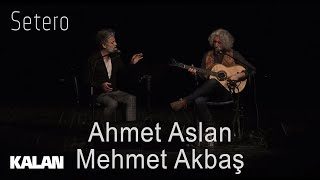 Ahmet Aslan & Mehmet Akbaş - Setero [ Official Music Video © 2019 Kalan Müzik ]