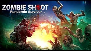 Пограти у Zombie Shoot: Pandemic Survivor