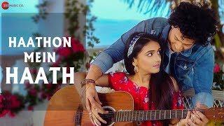 Haathon Mein Haath - Official Music Video   Nikhil Chanoria & Nitish Chanoria