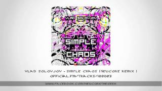 Vlad Solovjov - Simple Chaos ( Neucore Remix ) PROMO
