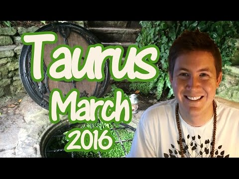TAURUS March 2016 Horoscope | Astrology for Zodiac Sign Taurus