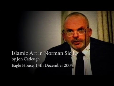 """Islamic Art in Norman Sicily"", by Professor Jeremy Johns"