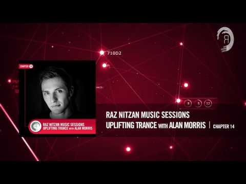Raz Nitzan Music Sessions - Uplifting Trance with Alan Morris (Chapter 14) **FREE DOWNLOAD**
