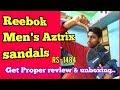 Reebok men Sandal 👟 get review & Unboxing 📩? 🔥 🔥 🔥