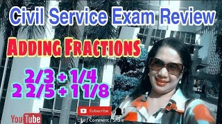 Adding Fractions/Dissimilar/Mixed/Civil Service Eאam Review