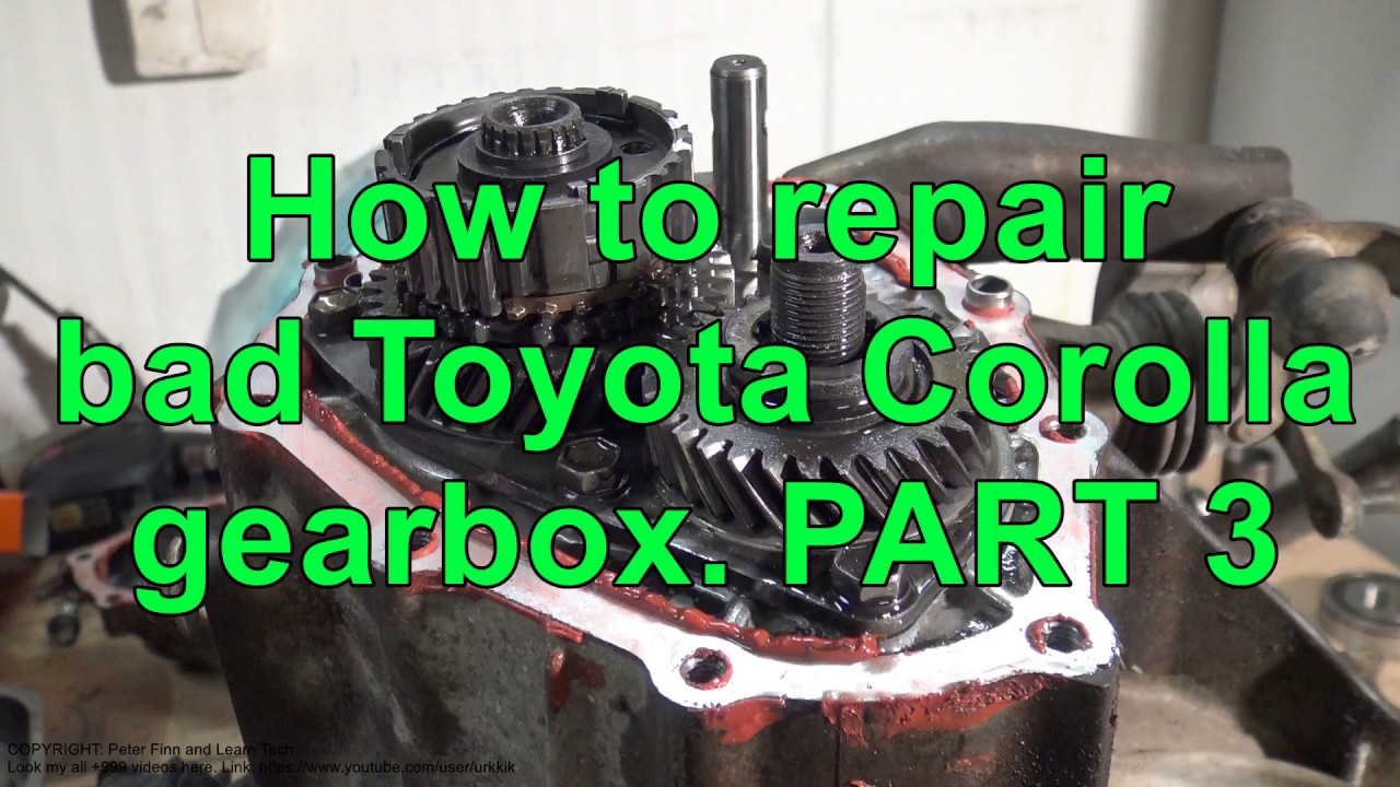 How to repair bad Toyota Corolla gearbox  Years 2002 to 2018  PART 3/15