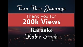 Tera Ban Jaunga Kabir Singh Karaoke