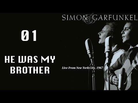 01-He Was My Brother, Live 1967, Simon & Garfunkel