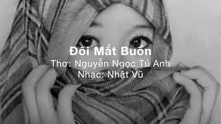 Đôi Mắt Buồn-Nhạc: Nhật Vũ-Thơ: Nguyễn Ngọc Tú Anh-Vocal NV