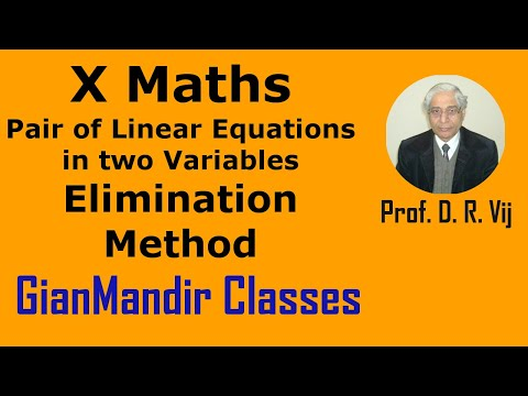 X Mathematics - Pair of Linear Equations in Two Variables - Elimination Method by Preeti Mam