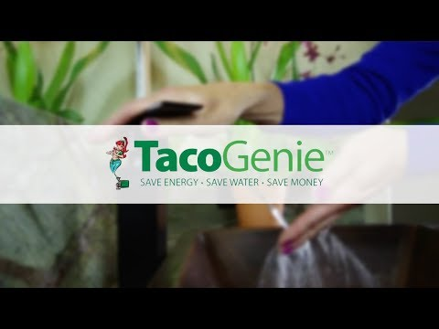 Save water and energy with TacoGenie™.