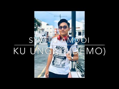 Syafiq Amdoi-Ku Ungkit(demo)