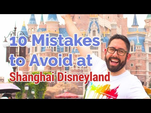 10 Mistakes to Avoid at Shanghai Disneyland | CHINA TRAVEL TIPS