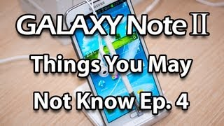 Samsung Galaxy Note 2 Things You May Not Know Episode 4: Dialers, Video Calling, Call Recording