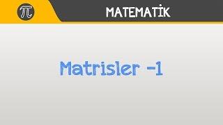 Matrisler -1  Matematik  Hocalara Geldik