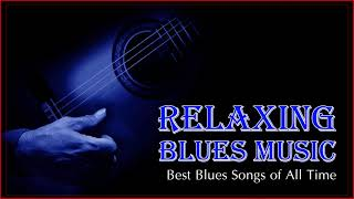 Relaxing Blues - Blues & Rock Ballads Relaxing Music - Blues Music Best Songs - Vol.02