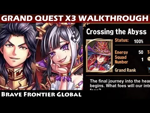 Crossing the Abyss - Grand Quest X3 100% Completion Walkthrough (Brave Frontier Global)
