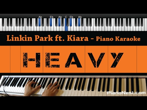 Linkin Park ft. Kiiara - Heavy - Piano Karaoke / Sing Along / Cover with Lyrics