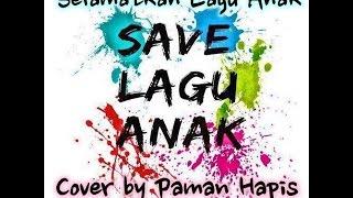 #SaveLaguAnak - Selamatkan Lagu Anak (Cover By Paman Hapis) -Audio Only-