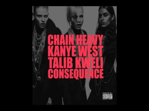 Kanye West - Chain Heavy (Feat. Talib Kweli & Consequence)