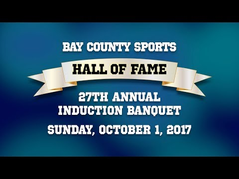 27th Annual Bay County Sports Hall of Fame Induction Banquet - Oct. 1, 2017