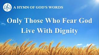 "2020 English Christian Song | ""Only Those Who Fear God Live With Dignity"""