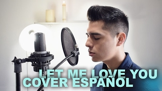 Let Me Love You - Cover en Español - DJ Snake ft. Justin Bieber | Sergio Vargott