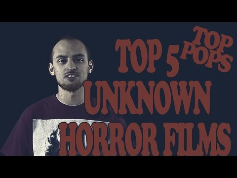 5 AMAZING UNKNOWN HORROR MOVIES - TOP POPS