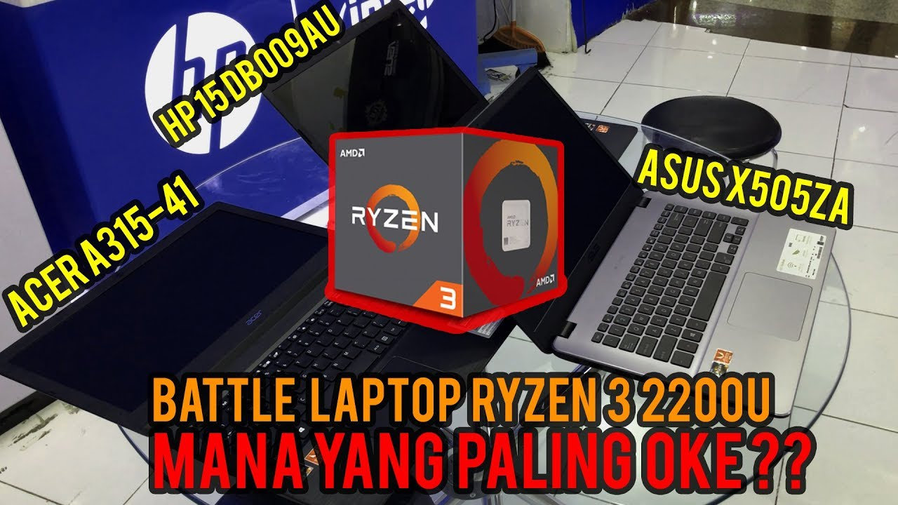 Perang Laptop Ryzen 3 2200u Asus Vs Acer Vs Hp Mana Yang Paling Bagus Youtube