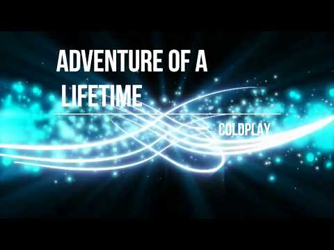 Adventure of a Lifetime  Coldplay lyrics