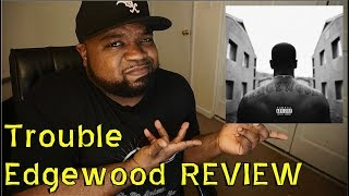 Mike Will Did It? Trouble - Edgewood ALBUM REVIEW